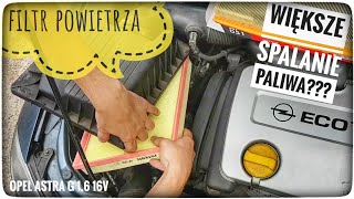 Wymiana filtra powietrza = mniejsze spalanie paliwa - Opel Astra G 1.6 16V