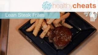 Lean Steak Frites | Healthy Cheats With Jennifer Iserloh
