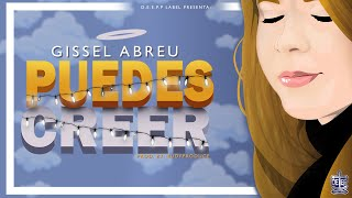 Gissel Abreu- Puedes Creer (Official Video Lyrics)