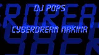 Dj Pops - Cyberdream Makina