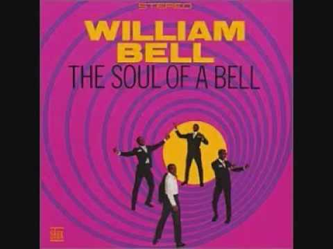 William Bell 1967   The Soul of a Bell Full Album