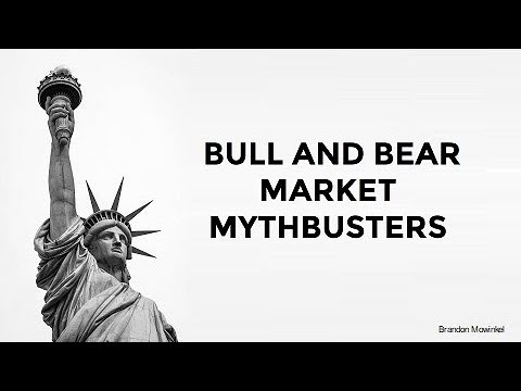 BULL AND BEAR MARKET MYTHBUSTERS