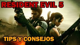 Resident Evil 5 - Tips y consejos