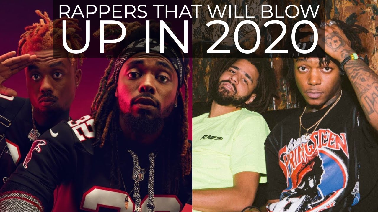 New Rappers 2020.Rappers That Will Blow Up In 2020