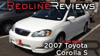 2007 Toyota Corolla S Review, Walkaround, Start Up, Test Drive