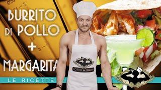 Burrito di Pollo + Margarita - Le Ricette di Cotto & Frullato
