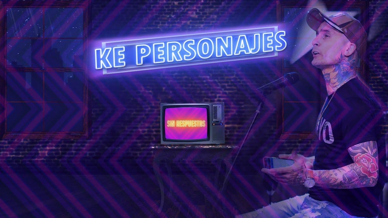 Ke Personajes - Sin Respuestas (Video Lyric)