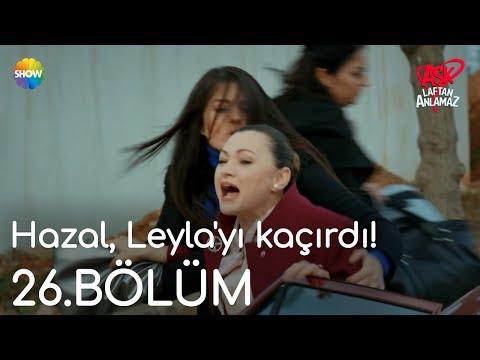 Aşk Laftan Anlamaz 26.Bölüm | Hazal, Leyla