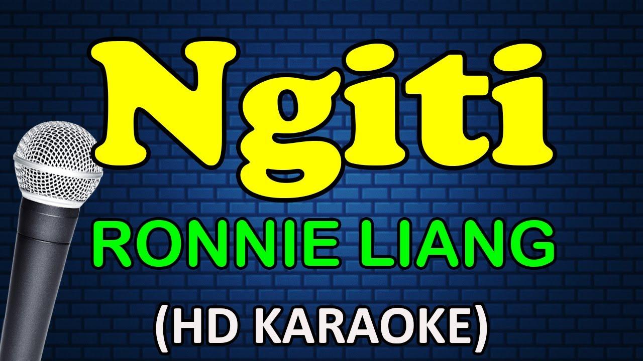 NGITI - Ronnie Liang (HD Karaoke)