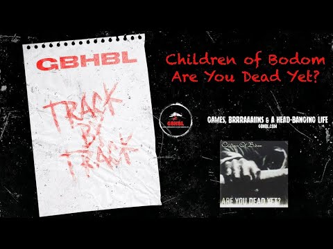 Track By Track: Children of Bodom - Are You Dead Yet?