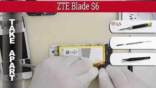How to disassemble 📱 ZTE Blade S6 Take apart Tutorial