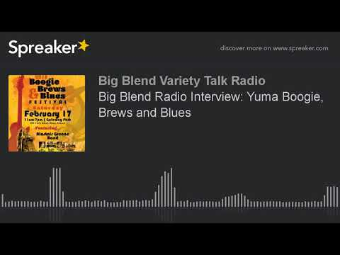 Big Blend Radio Interview: Yuma Boogie, Brews and Blues