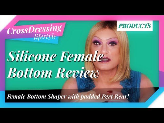 Crossdressing Silicone Female Bottom Review | padded rear add more female curves in an instant