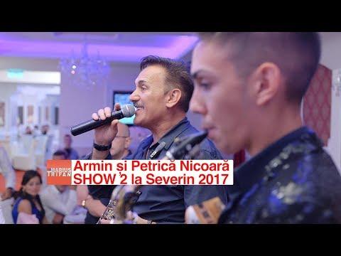 Armin si Petrica Nicoara SHOW 2 la Severin 2017 LIVE nunta Alisa si Octavian