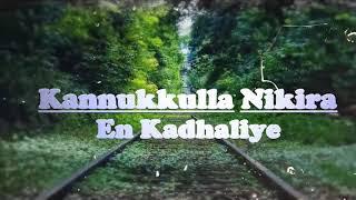 Kannukkula nikuriye en kadhaliye full song in tamil