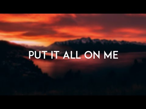 Ed Sheeran - Put It All On Me (Lyric Video) Ft. Ella Mai