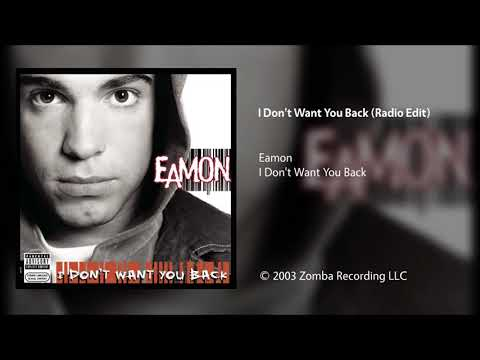 Eamon - I Don't Want You Back (Radio Edit)