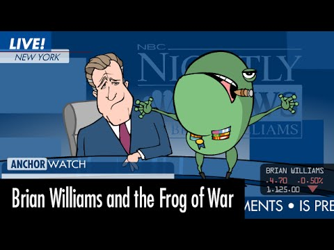 Brian Williams & the Frog of War