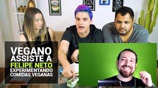 Vegano assiste a Felipe Neto experimentando comidas veganas