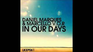 Daniel Marques & Marcello V.O.R - In Our Days (Original Mix) [Lo kik Records]