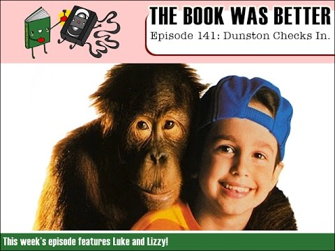 The Book Was Better Episode 141: Dunston Checks In (with guest host Lizzy Unpronounceable!)