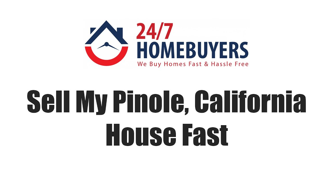 Sell My Pinole, California House Fast