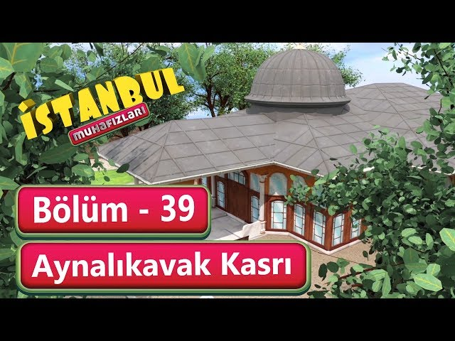 İstanbul Muhafızları 39. Bölüm - Aynalıkavak Kasrı