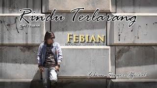 Febian - Rindu Terlarang [ Official Music Video ]
