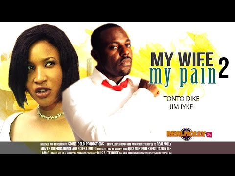 Nigerian Nollywood Movies - My Wife My Pain 2