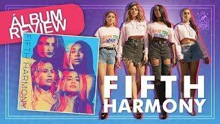 Baixar Album Review || Fifth Harmony - Fifth Harmony (Faixa a Faixa)