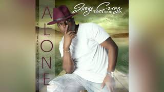 Jay Croz - Alone (Official Audio)