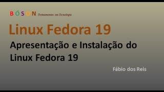 Linux Fedora 19 - Apresentação e Instalação