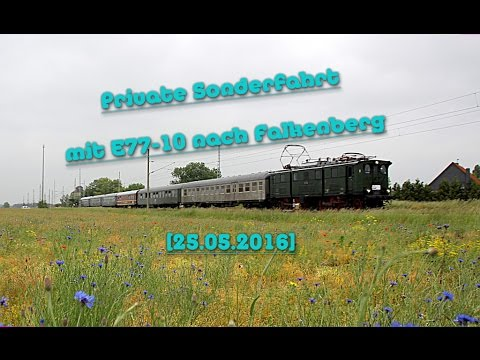 ☆☆☆ Private Sonderfahrt mit E77-10 nach Falkenberg ☆☆☆
