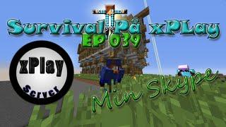 xPlay Survival: [Ep.39] Snack om min Skype! - (Online på xPlay)