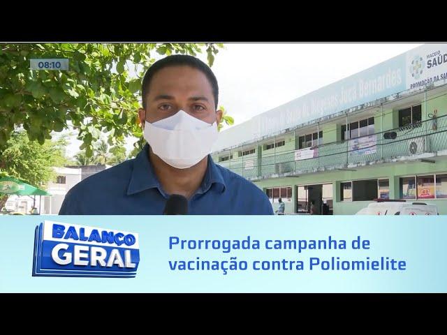 Prorrogada campanha de vacinação contra Poliomielite e Sarampo