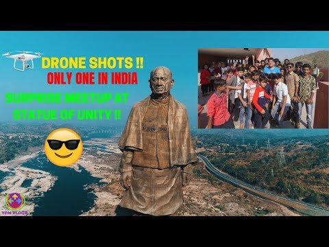 SURPRISE MEETUP at STATUE OF UNITY | DRONE SHOTS | 😎😍😍