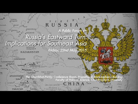 Russia's Eastward Turn: Implications for Southeast Asia 1/3