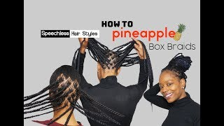How to Pineapple Box Braids! part.1 HUSBAND DOES VOICE OVER!