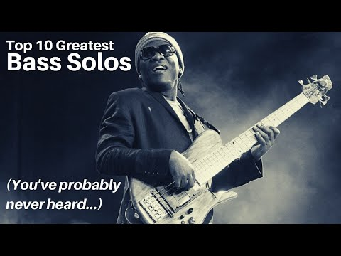 The 10 Greatest Bass Solos (You've Probably NEVER Heard)