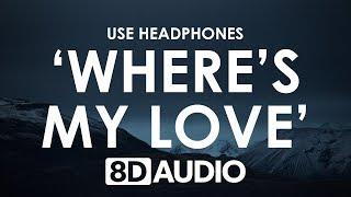 SYML - Where's My Love (8D AUDIO) 🎧 [Acoustic]