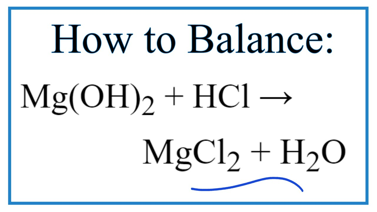 How To Balance Mgoh2 Hcl Mgcl2 H2o Magnesium Hydroxide