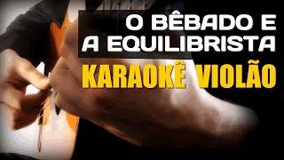 O bebado e a equilibrista - João Bosco - karaoke Violão