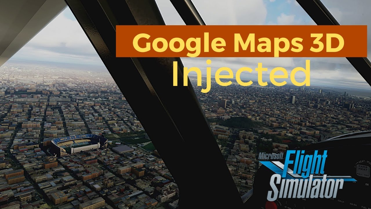 Microsoft Flight Simulator - Google Maps 3D injected ...