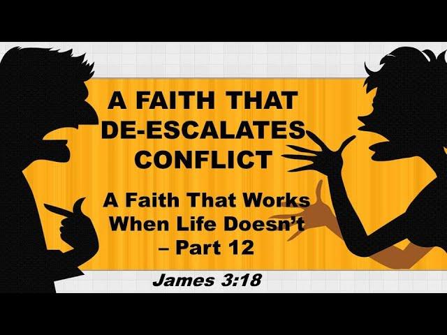 A Faith That De-Escalates Conflict