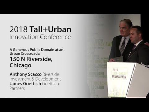 "2018 Innovation Conference - 150 North Riverside ""A Generous Public Domain at an Urban Crossroads"""
