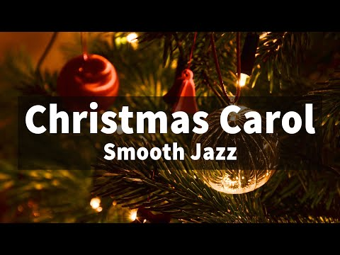 Smooth & Relaxing ver. Christmas Jazz instrumental 🎄 Christmas Carol Collection