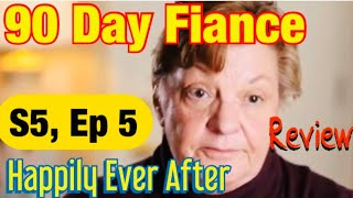 90 DAY FIANCÉ, Happily Ever After ~REVIEW~ S5, Ep 5