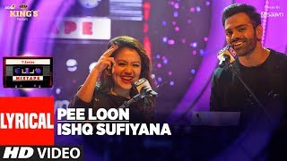 Mixtape: Pee Loon Ishq Sufiyana Lyrical Video Song | Neha Kakkar | Sreerama Chandra