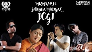 Jogi - Mizmaar ft. Shubha Mudgal