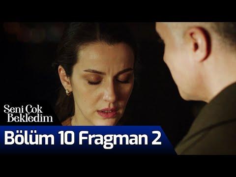 Seni Çok Bekledim 10. Bölüm 2. Fragman
